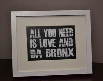 All You Need Is Love And Da Bronx - Quotable Customize Frame