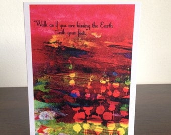 "Card. Quote. ""Walk as if you are kissing the Earth with your feet""."" Flower design. Red. Multicolored."