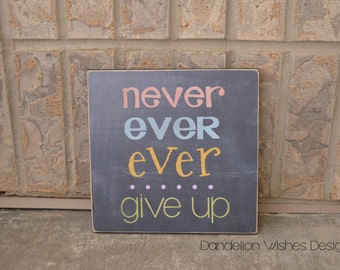 8x8 FUN SIZE sign, Never Ever Ever Give Up, Pastel Colors, Inspirational Sign, Encouragement