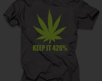 Keep It 420%  Weed Cannabis Leaf Pot Smoker T-Shirt