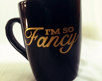 I'm So Fancy Coffee Mug