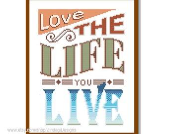 "Modern Cross Stitch Pattern ""Love the Life You Live"" modern motivational inspirational quote Text wall art gift wall decor"