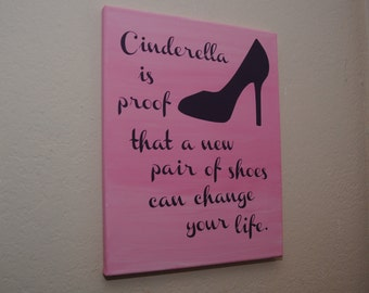 Canvas quote wall art sign - Cinderella is proof that a new pair of shoes can change your life