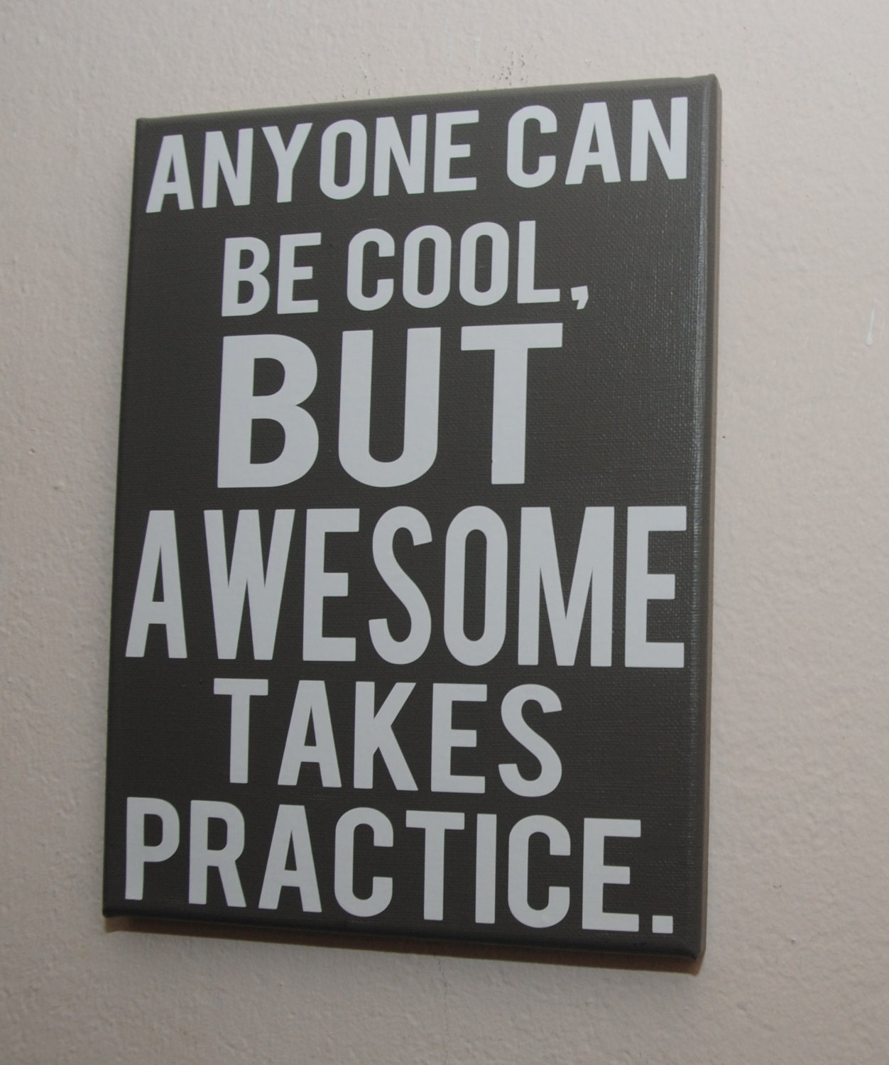 Custom Canvas Quote Wall Art Sign Anyone Can Be Cool But
