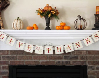 Give Thanks Banner • Thanksgiving Decorations