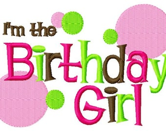 I'm The Birthday Girl  Applique Design Applique Machine Embroidery Design 4x4 and 5x7