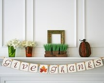 Thanksgiving Banners - Give Thanks Banner - Fall Decor - Thanksgiving Decor - Fall Banner