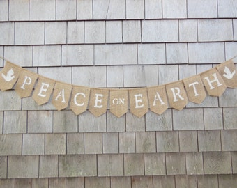 Christmas Decor, Peace On Earth Burlap Banner, Peace Bunting, Peace Garland, Peace on Earth, Christmas Banner, Christmas Burlap Bunting