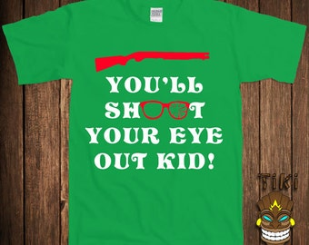 Funny Christmas Story T-shirt Xmas Tshirt Tee Shirt Gift You'll Shoot Your Eye Out Kid Buddy The Elf Santa Clause Holiday Merry Family