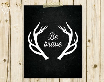 Antlers chalkboard be brave inspirational quote home decor printable art instant download