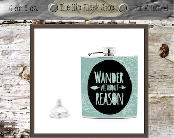 Wander Without Reasont Liquor  Flask Funnel Customize / Personalize, FREE!