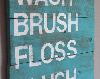 Wash, Brush, Floss, Flush reclaimed cedar wood sign. funny bathroom decor