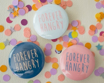 Forever Hangry Pinback Button