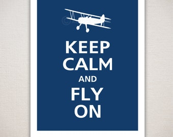 Keep Calm and FLY ON Art Print 11x14 (Featured color: Regatta--choose your own colors)