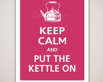 Keep Calm and PUT The KETTLE ON Typography Kitchen Art Print 11x14 (Featured color: Regal Red--choose your own colors)