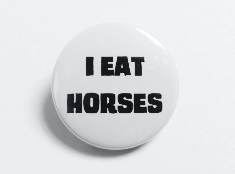 i eat horses badge pin badge button badge handmade badge 1 inch