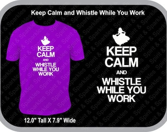 Keep Calm and Whistle While You Work T-Shirt