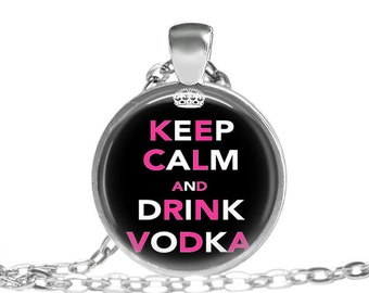 Vodka Quote Necklace Keep Calm Jewelry Alcohol Quote Necklace, Vodka Jewelry Keep Calm Quote Alcohol Pendant, Drink Vodka Quote Jewelry