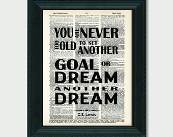CS Lewis Quote: You Are Never Too Old To Set Another Goal Or Dream Another Dream  Dictionary Page Art Print Poster Typography GRADUATION