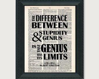 Albert Einstein Quote - The Difference Between Stupidity And Genius Is That Genius Has Its Limits - dictionary print - typography