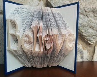 Believe - Folded Book Art - Fully Customizable, belief, religious