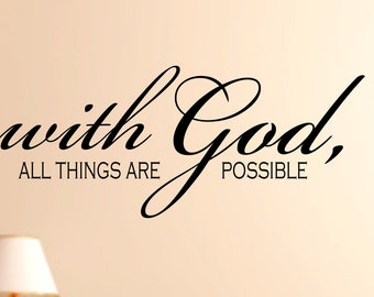 With God all things are possible Vinyl Decal,Christian Wall Quote,Removable wall Decal,Spiritual Wall Decal,custom wall quote,Vinyl Decal