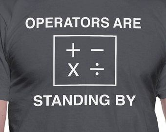 Operators Are Standing By T-Shirt