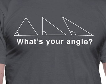 What's Your Angle T-Shirt