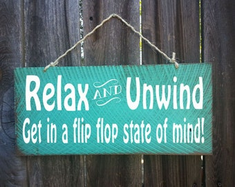 Relax and Unwind Get into A Flip Flop State of Mind Sign, Flip Flop Sign, Beach Sign, Surfing Signs, Surf Shack, Surf Decor, Surferl, 47/168