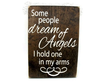 Baby Nursery or Child's Room Rustic Wood Sign - Some People Dream of Angels I Hold One in My Arms (#1173)