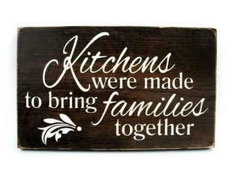 Kitchen Wall Quote Rustic Wood Sign - Kitchens Were Made to Bring Families Together (#1327)