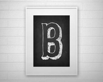Typography Art Print - B - Chalkboard - Letter poster - Printable - Wall Art