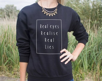 Real Eyes Realise Real Lies Jumper Sweater Fashion Hipster Statement Grunge Larry Stylinson