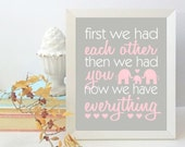 Now We Have Everything, Pink and Grey Baby Girl Nursery Room Decor, Kids Wall Art, Elephant Picture, First We Had Each Other, 8x10 or 11x14