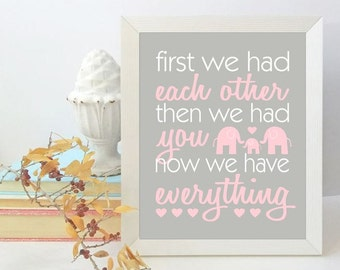 First We Had Each Other Now We Have Everything, Pink and Grey Baby Girl Nursery Decor, Girls Wall Art, Elephant Nursery Art Girls Room