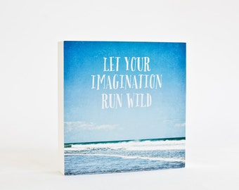 Beach photo block, typography, beach decor, bright blue sky, inspirational childrens decor, photo art block - Let Your Imagination Run Wild