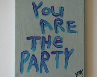 PARTY Word Quote Original Art Text Painting