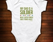 Soldier Dad  - What Super Power Does Yours Have - Funny Baby Gift