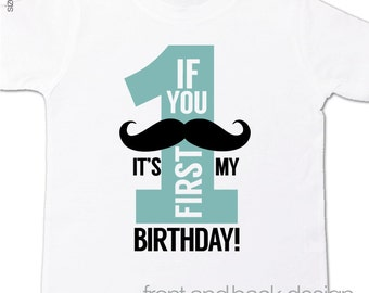 Mustache first birthday boy shirt - mustache if you must ask it's my first birthday personalized t-shirt