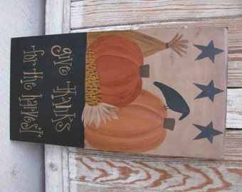 Primitive Give Thanks Fall Pumpkins with Wheat and Corn Hand Painted Wooden Sign GCC4061