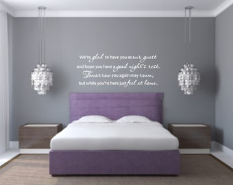 We're glad to have you as our guest and hope you have a good nights rest Vinyl Wall Decal - Guest Bedroom Vinyl Wall Decal - Guest Quote