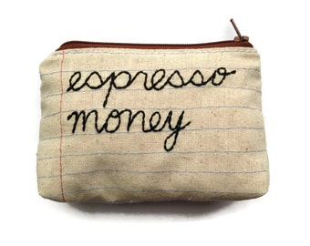 Zipper Pouch - Espresso Money - Notebook Paper Fabric - Repurposed Denim Jeans - Hand Embroidered - Coffee Lover's Gift