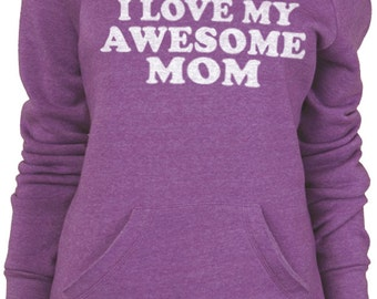Mothers Day Gift Mom Gift I Love My Awesome MOM Sport Eco Fleece Sweatshirt Womens Mother Gift Mother sweater Gift
