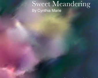 Sweet Meandering By Cynthia Marie