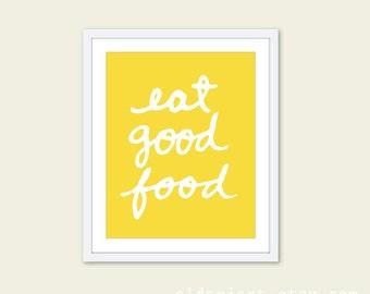 Eat Good Food Kitchen Art Print - Typography Kitchen Wall Art - Yellow and White - Modern Decor
