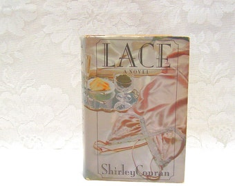 Lace - by Shirley Conran - Dramatic Novel - Romantic Fiction - Mysterious Intrigue - copyright 1982 - Sexually Explicit Content
