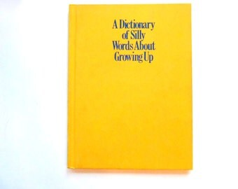 A Dictionary of Silly Words About Growing Up, a Vintage Children's Book