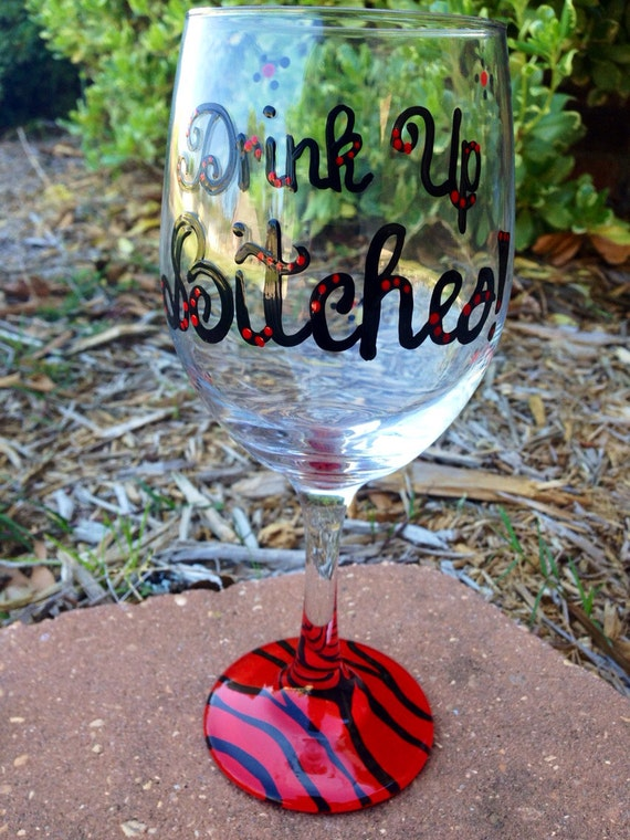 Drink up Bitches 20oz wine glass