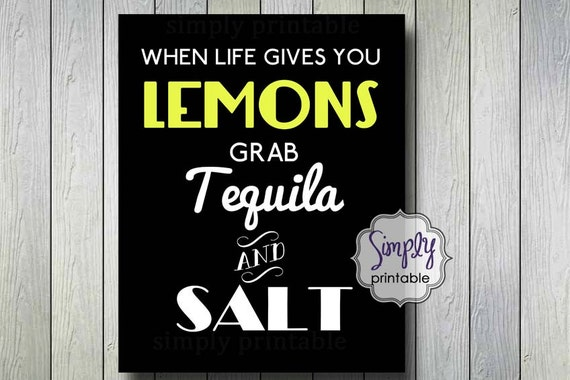 When Life Gives You Lemons Grab Tequila and Salt Wall Print (8x10)