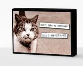 photo block,typography, cat, funny,photography,black and white, sepia, wall hanging,shelf art,crabby cat,cat lover, 5x7, shelf art,wall art,